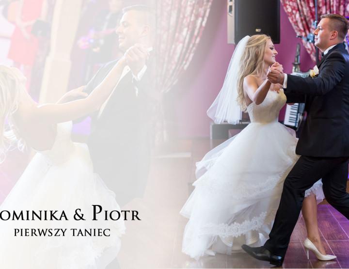 Dominika&Piotr - pierwszy taniec